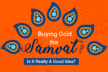 Buying gold this Samvat Is it really a good idea